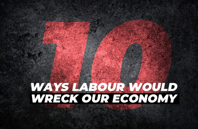 10 ways Labour would wreck our economy
